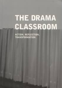 The Drama Classroom: Action, Reflection, Transformation (Members)