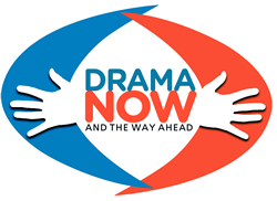 Drama Now! ~ and the Way Ahead 2013