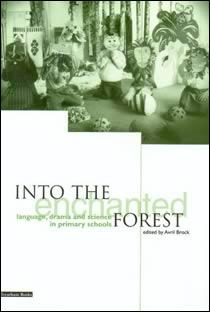 Into the Enchanted Forest: Drama, Language &  Science in Primary Schools