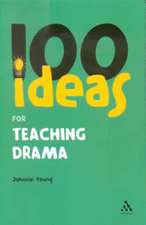 100 Ideas for Teaching Drama (Members