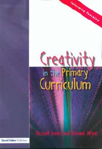 Creativity in the Primary Curriculum (Members)