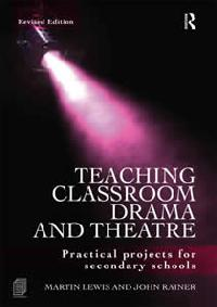 Teaching Classroom Drama & Theatre - Practical Projects (2nd Edition) (Members)