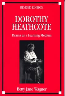 Dorothy Heathcote: Drama As A Learning Medium (Members)